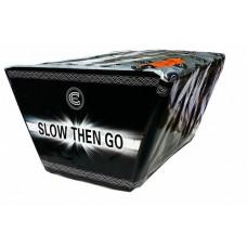 Slow Then Go